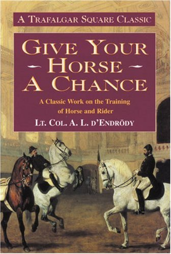 Give Your Horse a Chance By A. L. D'Endrody
