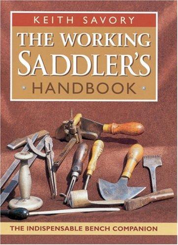 The Working Saddler's Handbook By Keith Savory