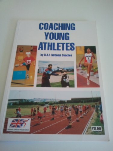 Coaching Young Athletes By British Athletic Federation National Coaches