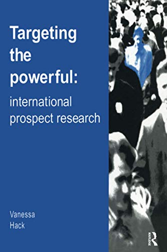 Targeting the Powerful: International Prospect Research By Vanessa Hack