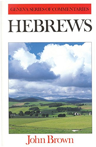 Exposition of the Epistle to the Hebrews By John Brown