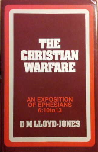 Christian Warfare By D. M. Lloyd-Jones