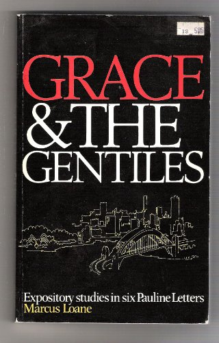 Grace and the Gentiles By Marcus L. Loane