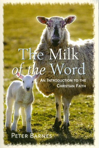 Milk of the Word By Peter Barnes