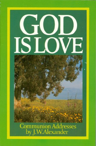 God is Love By J.W. Alexander