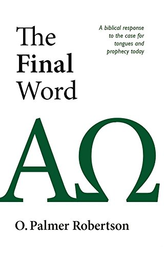 The Final Word By O. Palmer Robertson