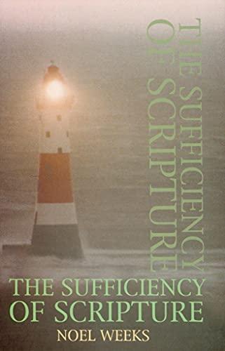 The Sufficiency of Scripture By Noel Weeks