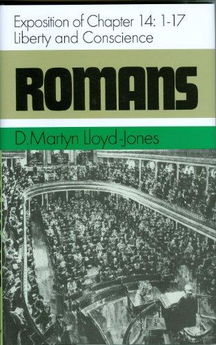 Romans: Liberty & Conscience by D Martyn Lloyd-Jones