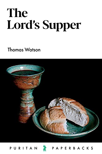 The Lord's Supper By Thomas Watson