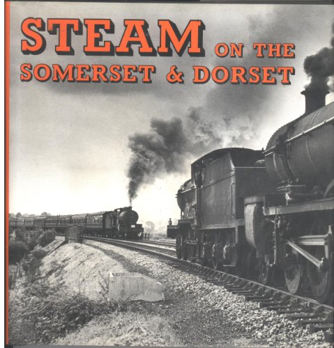 Steam on the Somerset and Dorset By Gerald Anthony Richardson
