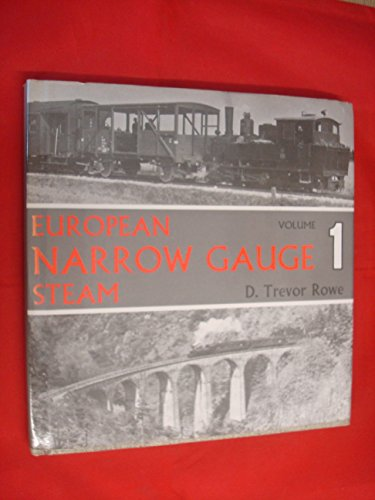 European Narrow Gauge Steam By D.Trevor Rowe
