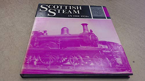 Scottish Steam in the 1920's By R.D. Stephen