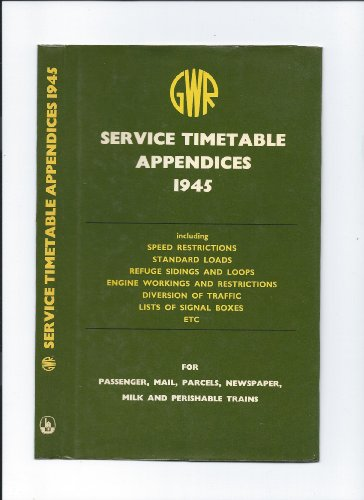 Great Western Railway Service Timetable Appendices, 1945 By Author of Elizabeth and Her German Garden