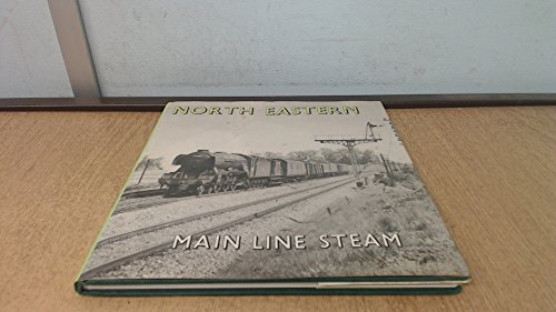 North Eastern Main Line Steam By No Author.