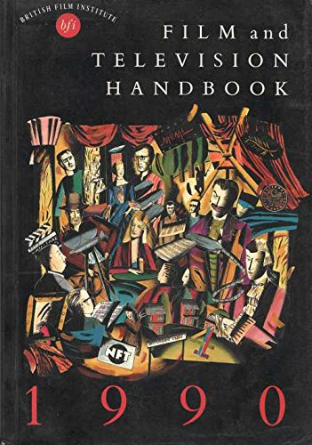 British Film Institute Film and Television Handbook By Volume editor David Leafe