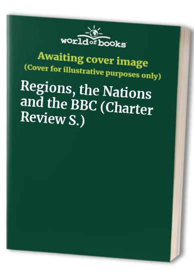 Regions, the Nations and the BBC By Edited by Sylvia Harvey