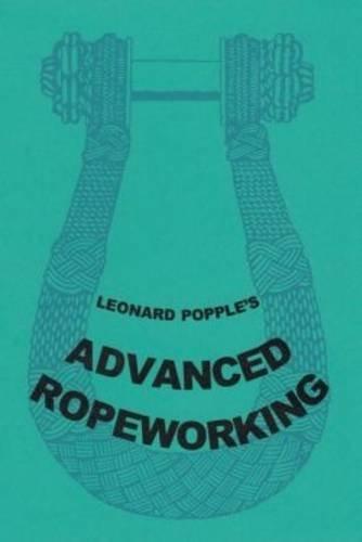 Advanced Ropeworking By Leonard Popple