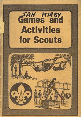 Games and Activities for Scouts By A.J. Spalding