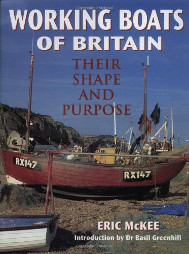 Working Boats of Britain: Their Shape and Purpose (Conway's History of Sail) By Eric McKee