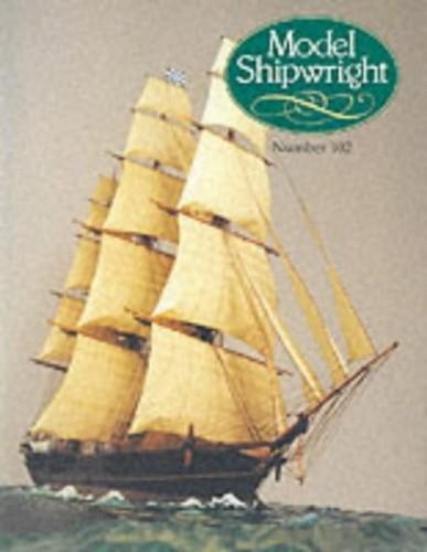 MODEL SHIPWRIGHT NUMBER 102 By John Bowen