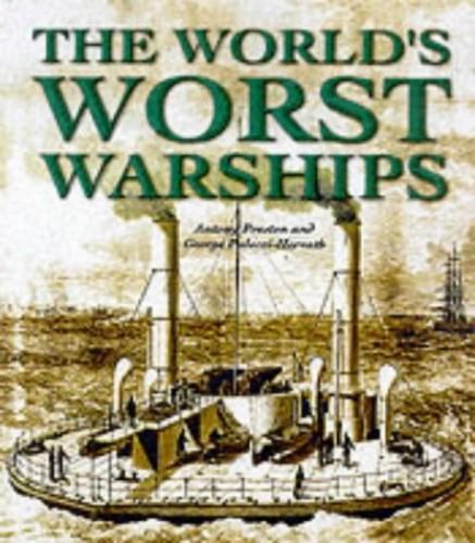 WORLD'S WORST WARSHIPS By George Paloczi-Horvath