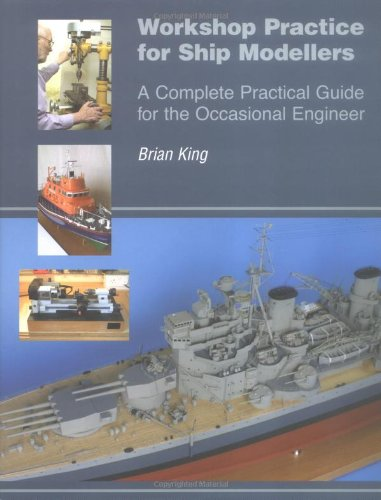 WORKSHOP PRACTICE SHIP MODELLERS By Brian King