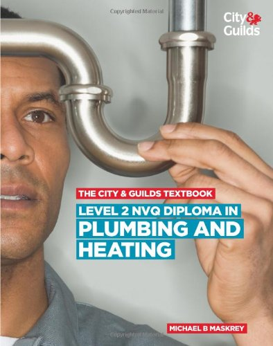 Level 2 NVQ Diploma in Plumbing and Heating By Michael B. Maskrey