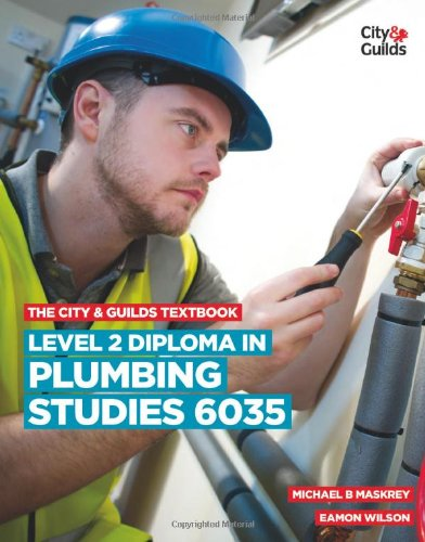 The City & Guilds Textbook: Level 2 Diploma in Plumbing Studies 6035 by Michael B. Maskrey