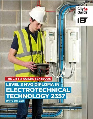 Level 3 NVQ Diploma in Electrotechnical Technology 2357 Units 307-308 Textbook (Vocational) (City & Guilds Textbook) By Trevor Pickard