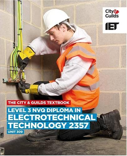 Level 3 NVQ Diploma in Electrotechnical Technology 2357 Unit 309 Textbook (Vocational) (City & Guilds Textbook) By Trevor Pickard