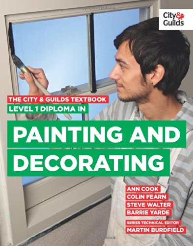 The City & Guilds Textbook: Level 1 Diploma in Painting & Decorating By Ann Cook