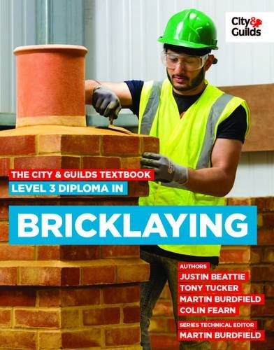 The City & Guilds Textbook: Level 3 Diploma in Bricklaying By Beattie Justin
