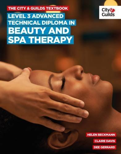 The City & Guilds Textbook: Advanced Technical Diploma in Beauty and Spa Therapy Level 3 (City & Guilds Level 3 Advanced) By Helen Beckman