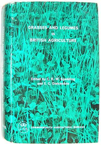 Grasses and Legumes in British Agriculture By C.R.W. Spedding