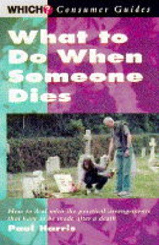 What to Do When Someone Dies By Revised by Paul Harris