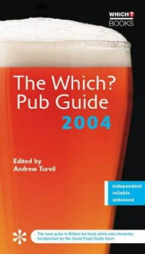 "The ""Which?"" Pub Guide: 2004 by Andrew Turvil"