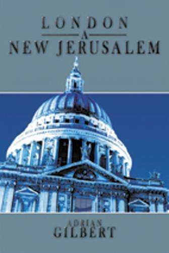 London a New Jerusalem By Adrian Gilbert