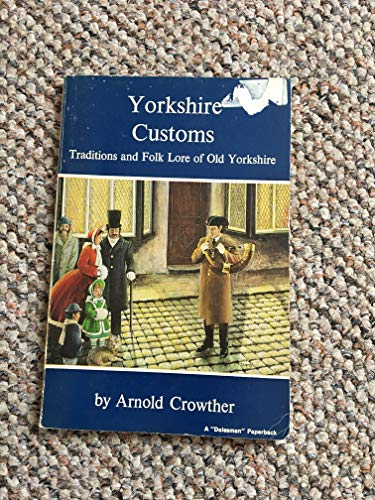 Yorkshire Customs By Arnold Crowther