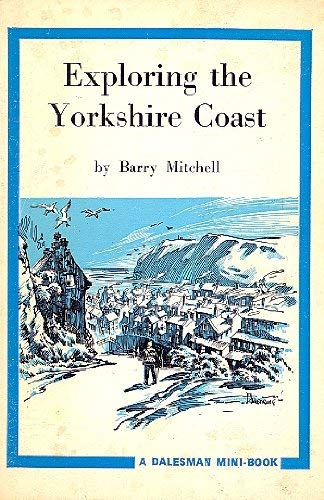 Exploring the Yorkshire Coast By Barry Mitchell