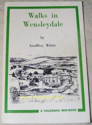 Walks in Wensleydale (Mini Books) By Geoffrey White