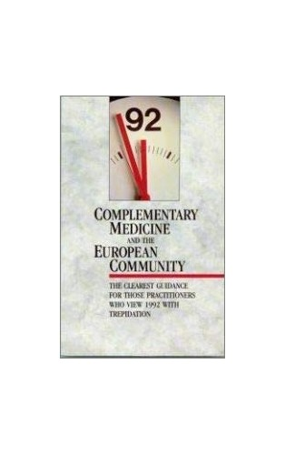 Complementary Medicine and the European Community by Edited by G. T. Lewith