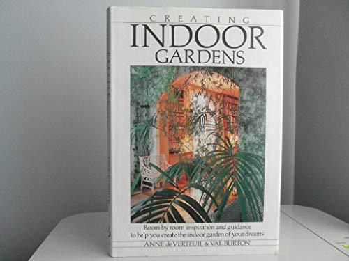 Creating Indoor Gardens By Anne De Verteuil