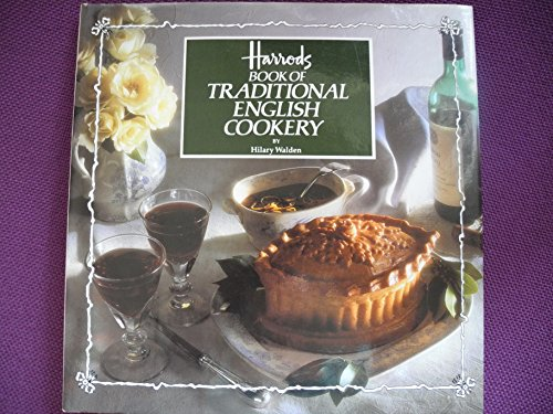 Harrods Book of Traditional English Cookery By Hilary Walden