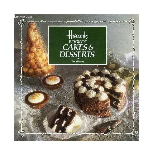 Harrods Book of Cakes and Desserts By Pat Alburey