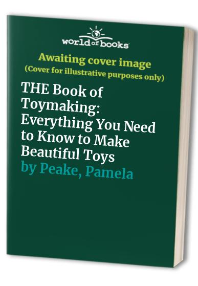 THE Book of Toymaking By Pamela Peake