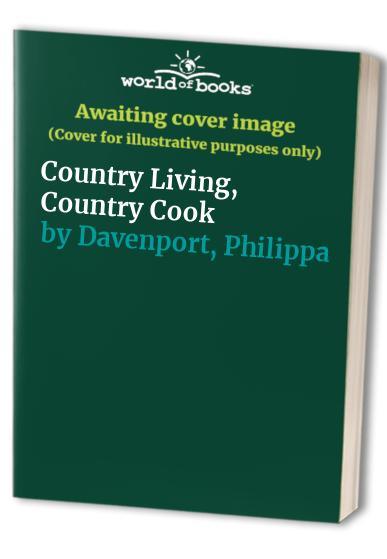 Country Living, Country Cook By Philippa Davenport