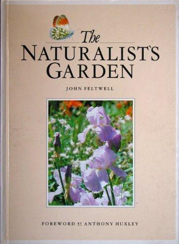 Naturalist's Garden By John Feltwell