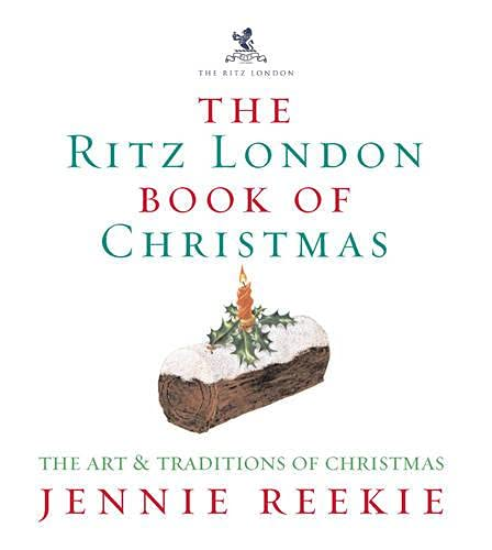 The London Ritz Book Of Christmas By Jennie Reekie