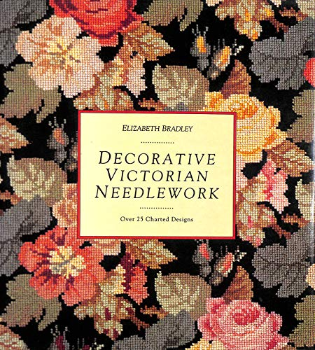 Decorative Victorian Needlework By Elizabeth Bradley