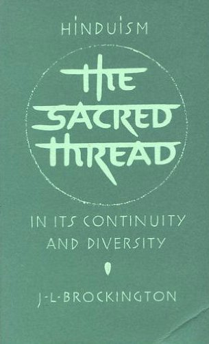 The Sacred Thread: Hinduism in Its Continuity and Diversity by John L. Brockington